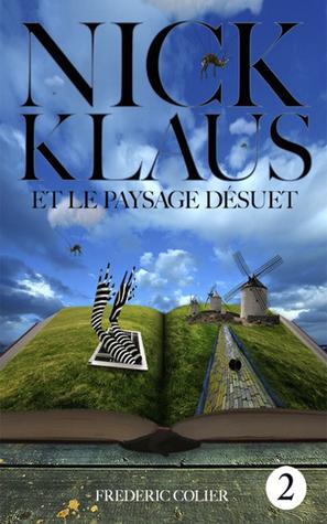 Nick Klaus et le Paysage Désuet 2 Frederic Colier