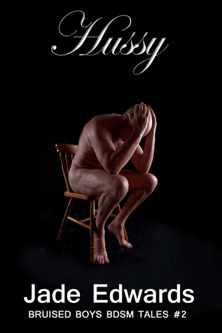 Hussy: Bruised Boys BDSM Tales #2 Jade Edwards