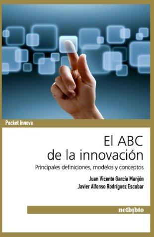 El ABC de la innovación - principales definiciones, modelos y conceptos (Pocket Innova)  by  Juan Vicente García Manjón