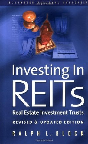 Investing in Retis: Real Estate Investment Trusts  by  Ralph L. Block