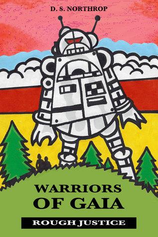 Warriros of Gaia: Rough Justice D.S. Northrop