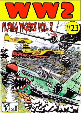 World War 2 The Flying Tigers Volume 1 Ronald Ledwell