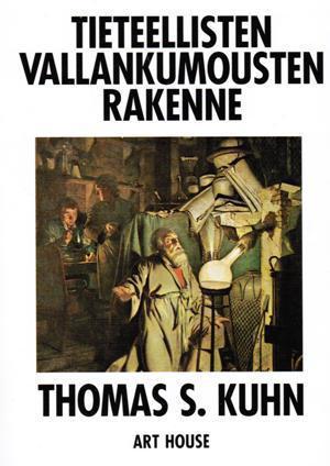 Tieteellisten vallankumousten rakenne  by  Thomas S. Kuhn