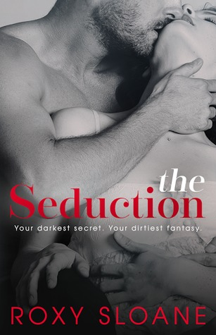 The Seduction 1 (The Seduction, #1) Roxy Sloane