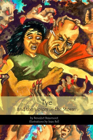 Tye and the Voices in the Storm Benedict Beaumont