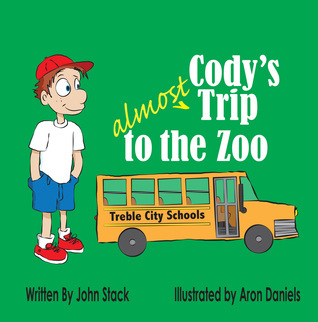 Codys Almost Trip to the Zoo John E Stack