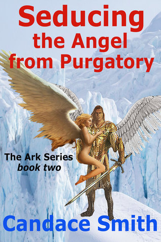 Seducing the Angel from Purgatory Candace Smith