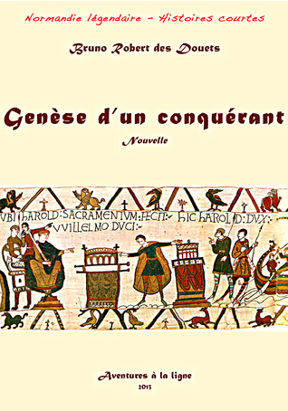 Genèse dun conquérant Bruno Robert des Douets