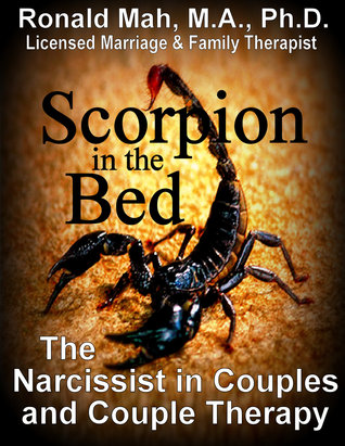 Scorpion in the Bed, The Narcissist in Couples and Couple Therapy  by  Ronald Mah