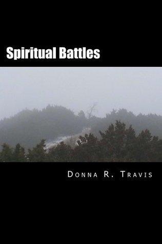 Spiritual Battles  by  Donna Travis