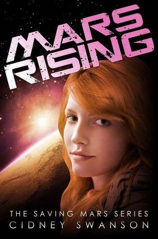 Mars Rising (Saving Mars Series 6)  by  Cidney Swanson