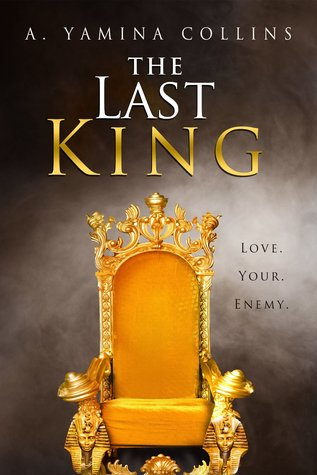 The Last King (Book 1, Volume # 3) A. Yamina Collins