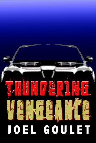 Thundering Vengeance  by  Joel Goulet