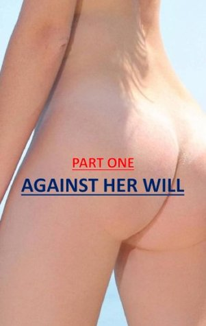 Against Her Will: Part One Vardhan