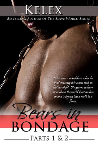 Bears in Bondage (Book I & II)  by  Kelex