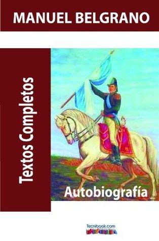 Autobiografía Manuel Belgrano