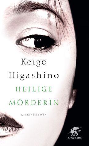 Heilige Mörderin Keigo Higashino