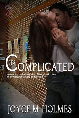 Its Complicated  by  Joyce M. Holmes