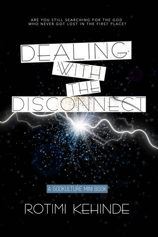 Dealing with the Disconnect  by  Rotimi Kehinde
