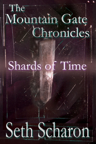 Shards of Time  by  Seth Scharon
