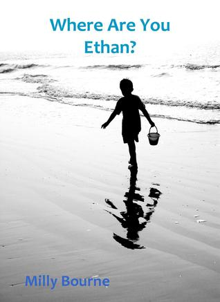 Where Are You Ethan? Milly Bourne