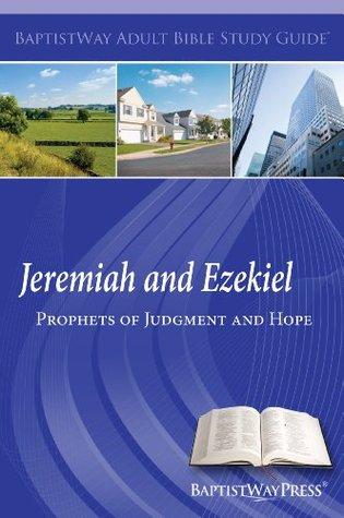 Jeremiah and Ezekiel: Prophets of Judgment and Hope Vivian Conrad