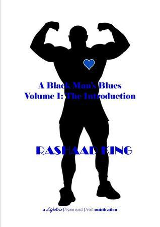 A Black Mans Blues Volume 1: The Introduction  by  Rashaad King