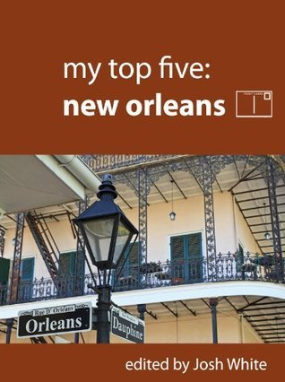 My Top Five: New Orleans  by  Josh White
