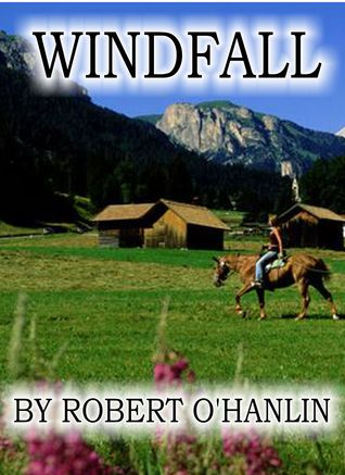 Windfall Robert O Hanlin