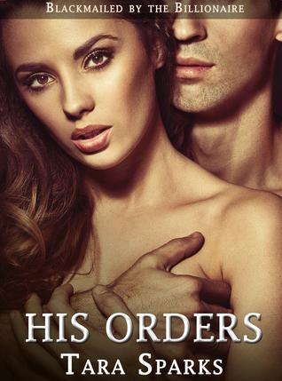 His Orders  by  Tara Sparks