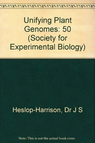Unifying Plant Genomes  by  J.S. Heslop-Harrison