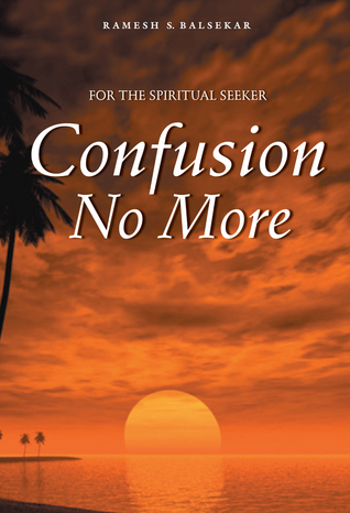 Confusion No More  by  Ramesh S. Balsekar