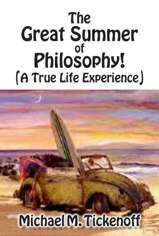 The Great Summer of Philosophy! Michael Tickenoff