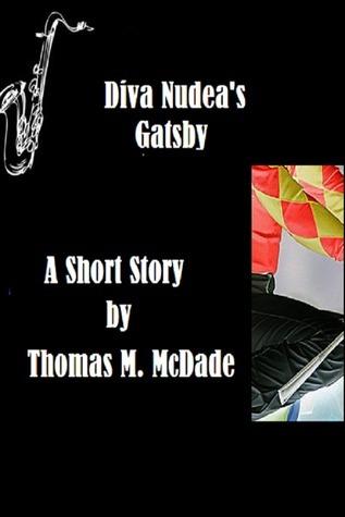 Diva Nudeas Gatsby Thomas M. McDade