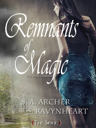 Remnants of Magic  by  S.A. Archer