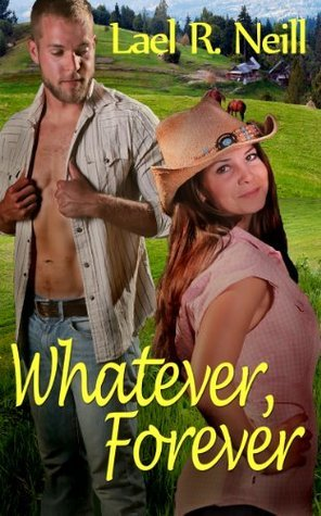 Whatever, Forever  by  Lael R. Neill