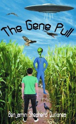 The Gene Pull  by  Benjamin Shepherd Quiñones