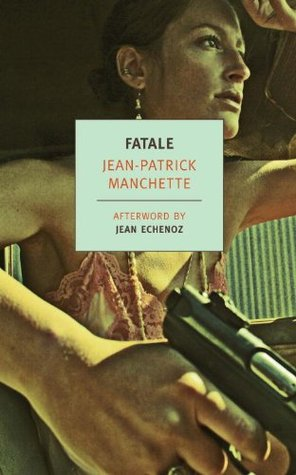 Fatale (New York Review Books Classics)  by  Jean-Patrick Manchette
