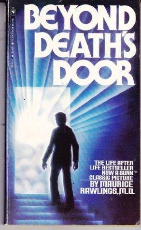 Beyond Deaths Door  by  Maurice S. Rawlings