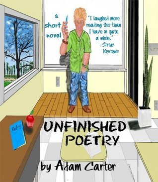 Unfinished Poetry, a short novel  by  Adam   Carter
