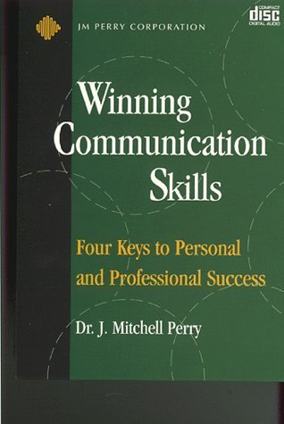Winning Communication Skills 4 CD Audio Program J. Mitchell Perry