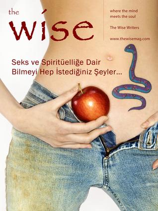 Seks ve Spiritüellik Hakkında Hep Bilmek İstediğiniz Şeyler…  by  The Wise Writers