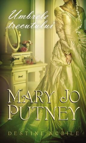 Umbrele trecutului (Lost Lords, #2) Mary Jo Putney