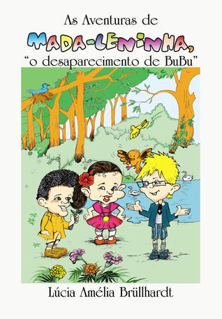 As Aventuras de Mada-Leninha: O desaparecimento de Bubu  by  Lúcia Amélia Brüllhardt