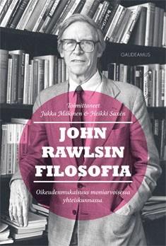 John Rawlsin filosofia: oikeudenmukaisuus moniarvoisessa yhteiskunnassa  by  Jukka Mäkinen