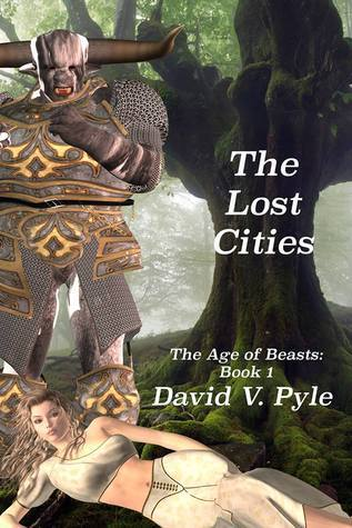 The Lost Cities (The Age of Beasts #1) David V. Pyle