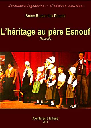 Lhéritage au père Esnouf  by  Bruno Robert des Douets