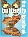 The Butterfly Handbook: The Definitive Reference for Every Enthusiast  by  Jacqueline Y. Miller