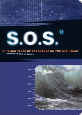 S.O.S: Chilling Tales of Adventure on the High Seas Sara Nickles