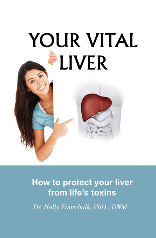 Your Vital Liver  by  Holly Fourchalk